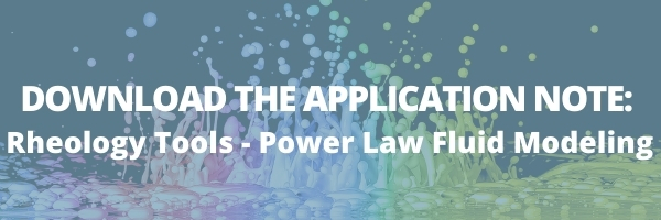 DOWNLOAD THE APPLICATION NOTE Rheology Tools - Power Law Fluid Modeling
