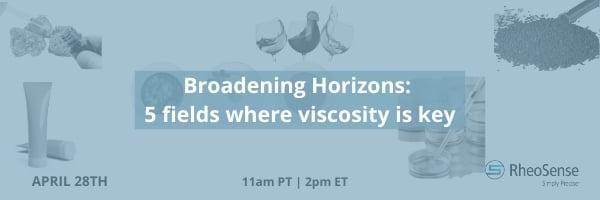 Webinar 5 fields where viscosity is key